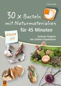 30 x Basteln mit Naturmaterialien für 45 Minuten - Klasse 3/4