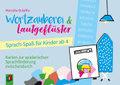 Wortzauberei und Lautgeflüster - Sprachspaß für Kinder ab 4