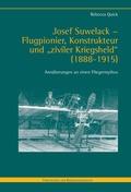 """Josef Suwelack - Flugpionier, Konstrukteur und """"ziviler Kriegsheld"""" (1888-1915)"""