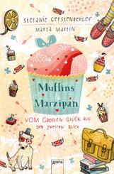 Muffins und Marzipan. Vom großen Glück auf den zweiten Blick