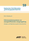Fahrerassistenzsysteme zur energieeffizienten Längsregelung - Analyse und Optimierung der Fahrsicherheit