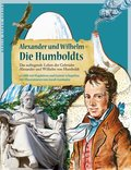 Alexander und Wilhelm - Die Humboldts