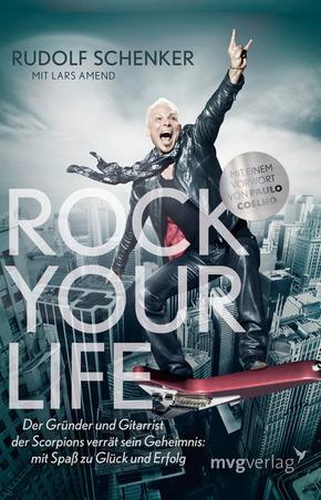 Rock your Life - Der Gründer und Gitarrist der Scorpions verrät sein Geheimnis: Mit Spaß zu Glück und Erfolg