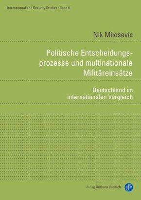 Politische Entscheidungsprozesse und multinationale Militäreinsätze
