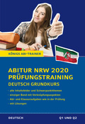 Abitur NRW 2020 Prüfungstraining - Deutsch Grundkurs