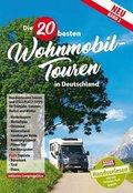 Die 20 besten Wohnmobil-Touren in Deutschland - Bd.2