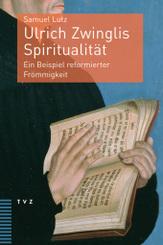 Ulrich Zwinglis Spiritualität