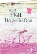 Kleine Engel-Bo(o)tschaften