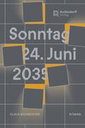 Sonntag, 24. Juni 2035