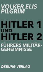 Hitler 1 und Hitler 2. Führers Militärgeheimnisse