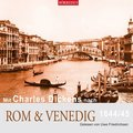 Mit Charles Dickens nach Rom & Venedig, 1844/45, 1 Audio-CD