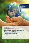 A study on Human Resource Management Policies in a Public Sector Bank