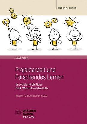Projektarbeit und Forschendes Lernen