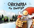 Orkpapa und die Zwerge