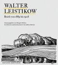 Walter Leistikow. Briefe von 1889 bis 1908