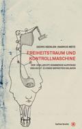 Freiheitstraum und Kontrollmaschine