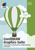 CorelDRAW Graphics Suite 2018 - Praxiswissen für Illustrationen, Bildbearbeitung und Layout