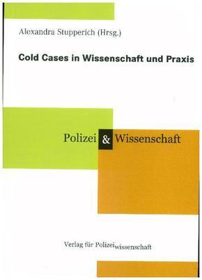 Cold Cases in Wissenschaft und Praxis