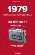 Du bist so alt wie ... der Walkman, Technikwissen für Geburtstagskinder 1979