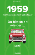 Du bist so alt wie ... der Mini, Technikwissen für Geburtstagskinder 1959