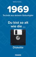 Du bist so alt wie ... Technikwissen für Geburtstagskinder 1969