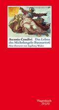 Das Leben des Michelangelo Buonarroti