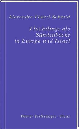 Flüchtlinge als Sündenböcke in Europa und Israel