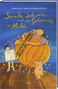 Samba, Schwein und das Geheimnis der Mühle