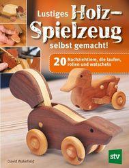 Lustiges Holzspielzeug selbst gemacht!