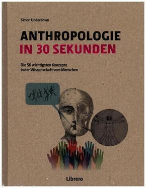 Anthropologie in 30 Sekunden