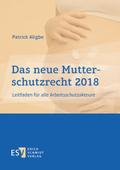 Das neue Mutterschutzrecht 2018