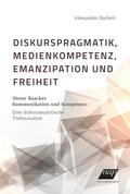 Diskurspragmatik, Medienkompetenz, Emanzipation und Freiheit