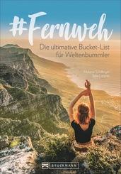 #Fernweh - Die ultimative Bucket-List für Weltenbummler