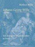 Mythos Wille Johann Georg Will / Jean Georges Wille (1715-1808)