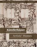 Künstlerhäuser im Mittelalter und der Frühen Neuzeit. Artists' Homes in the Middle Ages and the Early Modern Era