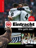 Eintracht Frankfurt - Wie geht das?