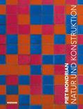 Piet Mondrian. Natur und Konstruktion