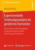 Experimentelle Strömungsanalyse im gerührten Fermenter