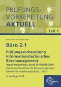 Büro 2.1 - Kaufmann/Kauffrau für Büromanagement: Prüfungsvorbereitung aktuell - Kaufmann/Kauffrau für Büromanagement, m. CD-ROM