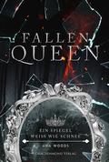 Fallen Queen - Ein Spiegel weiß wie Schnee