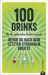 100 Drinks die du getrunken haben musst, bevor du nach dem letzten Strohhalm greifst