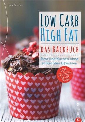 Low Carb High Fat. Das Backbuch
