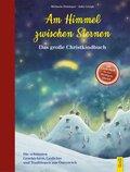 Am Himmel zwischen Sternen - Das große Christkindbuch