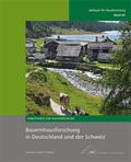 Bauernhausforschung in Deutschland und der Schweiz