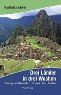 Drei Länder in drei Wochen - Unterwegs in Südamerika