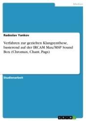 Verfahren zur gezielten Klangsynthese, basierend auf der IRCAM Max/MSP Sound Box (Chromax, Chant, Pags)