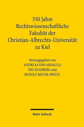 350 Jahre Rechtswissenschaftliche Fakultät der Christian-Albrechts-Universität zu Kiel