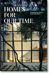 Homes for Our Time. Contemporary Houses around the World; .