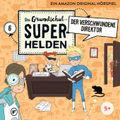 Die Grundschul-Superhelden - Der verschwundene Direktor, 1 Audio-CD