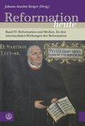 Reformation heute, Reformation und Medien